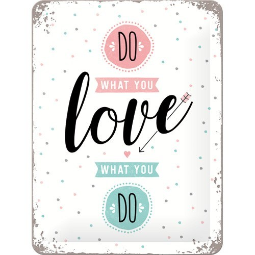 Nostalgic art – metalen wandbord – do what you love